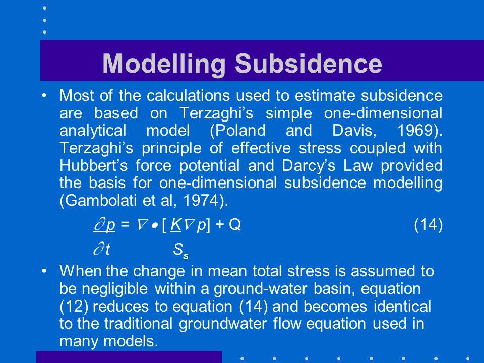 Modelling Subsidence  p =   [ K p] + Q (14)
